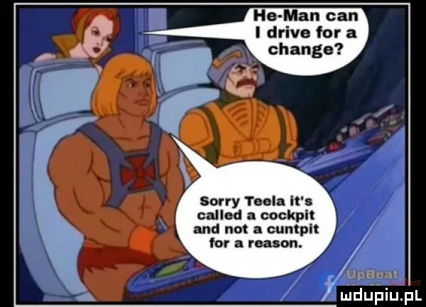 ha man cen l drive for a sorry tesla it callnd cockplł and nut in cumplt for a mason. upecjl